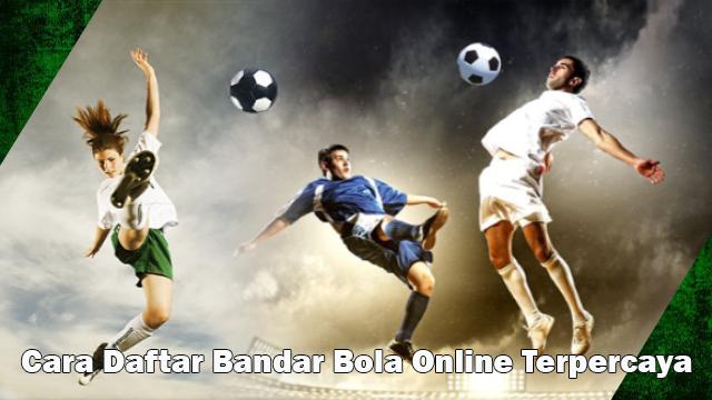 Ciri-Ciri Situs Judi Bola Online Terpilih Di Indonesia